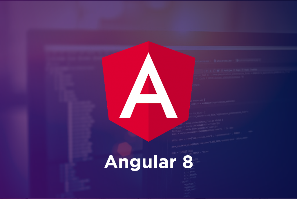 What you need to know about Angular 8?