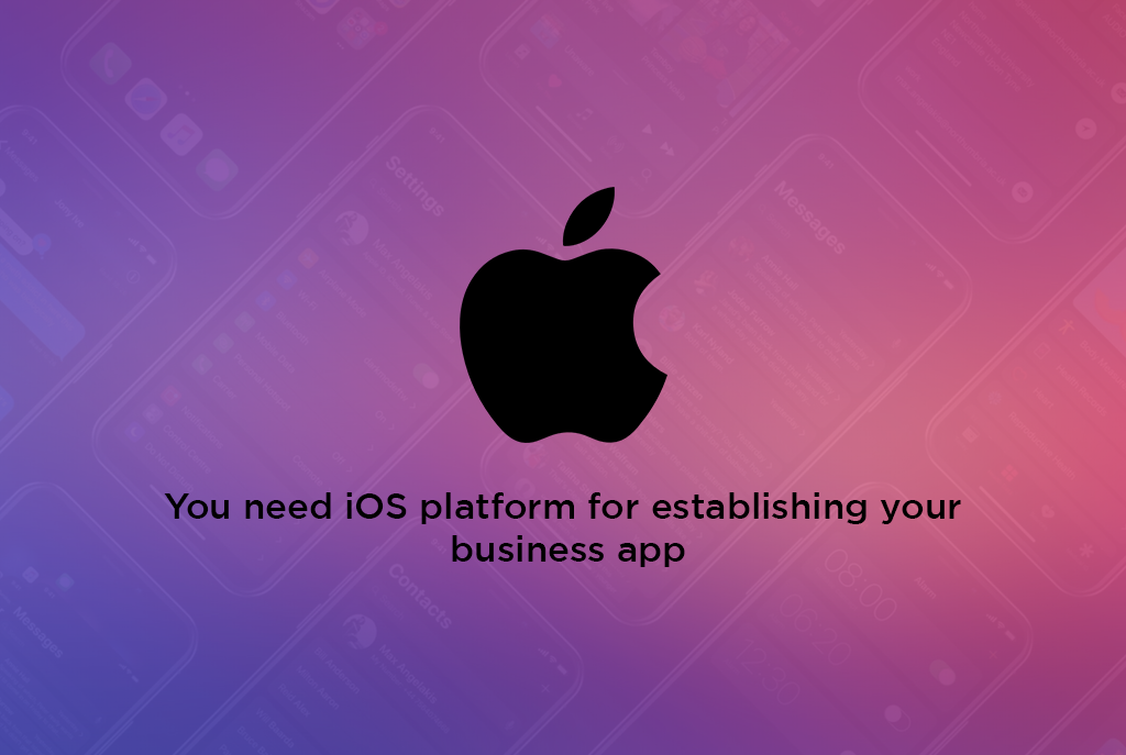 Why you need iOS platform for establishing your business app?