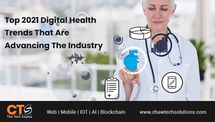 Top 2021 Digital Health trends that are Advancing the Industry